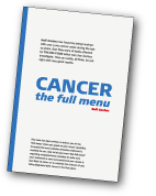 Cancer - the full menu